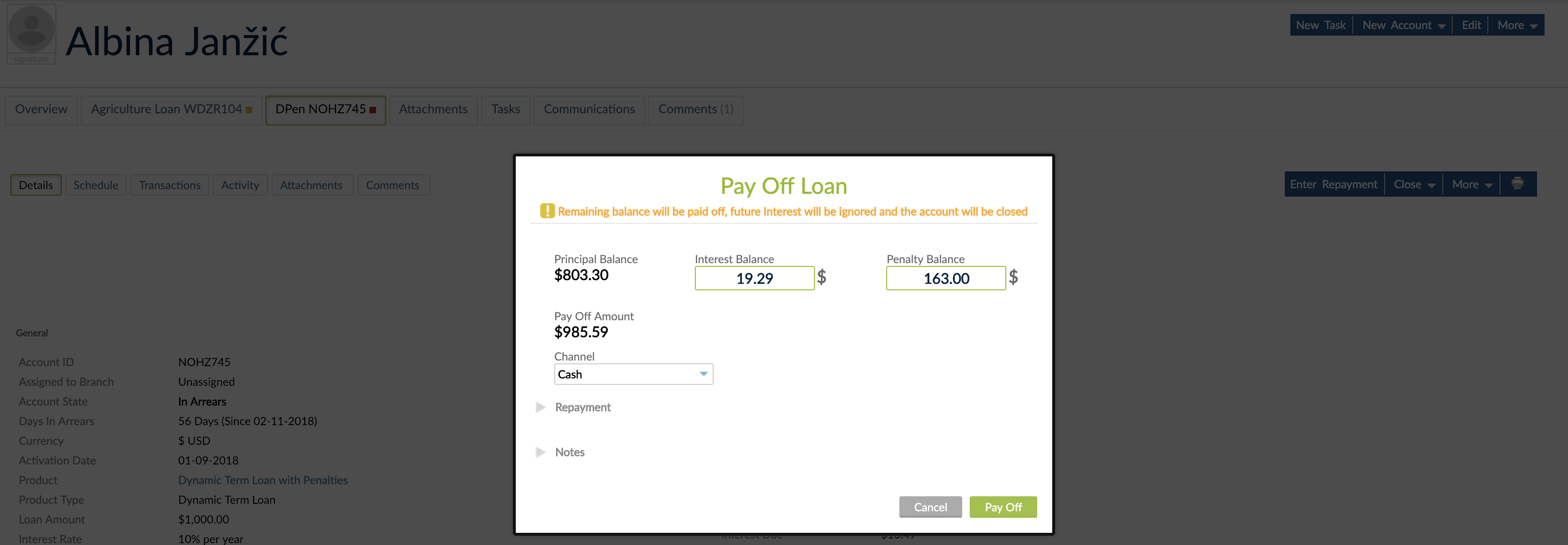 Pay Off Loan pop-up with Principal Balance, Interest Balance, Penalty Balance, Pay Off Account, Channel, Repayment and Notes fields. Available buttons are Cancel and Pay Off