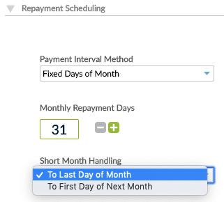 "Repayment Scheduling screen with Payment Interval Method set to Fixed Days of Month, Monthly Repayment Days set to ""31"" and Short Month Handling set to ""To Last Day of Month"""